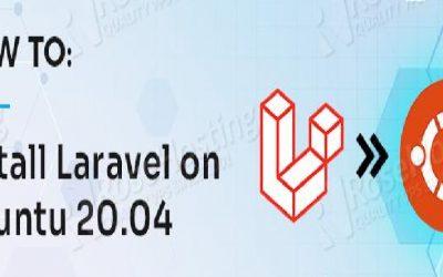 How to Setup Laravel on Ubuntu 20.04 LTS